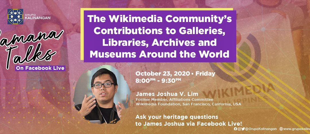 PAMANA TALKS: The Wikimedia Community's Contributions to Galleries, Libraries, Archives and Museums Around the World