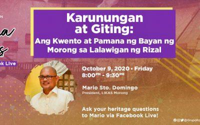 PAMANA TALKS: Karunungan at Giting: Ang Kwento at Pamana ng Bayan ng Morong sa Lalawigan ng Rizal