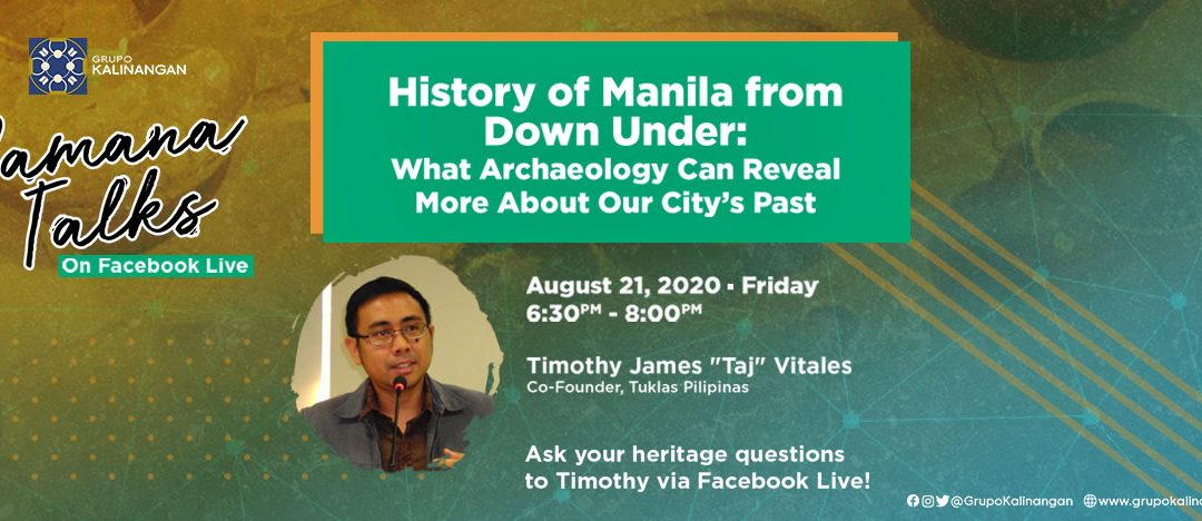 PAMANA TALKS: History of Manila from Down Under: What Archaeology Can Reveal More About Our City's Past