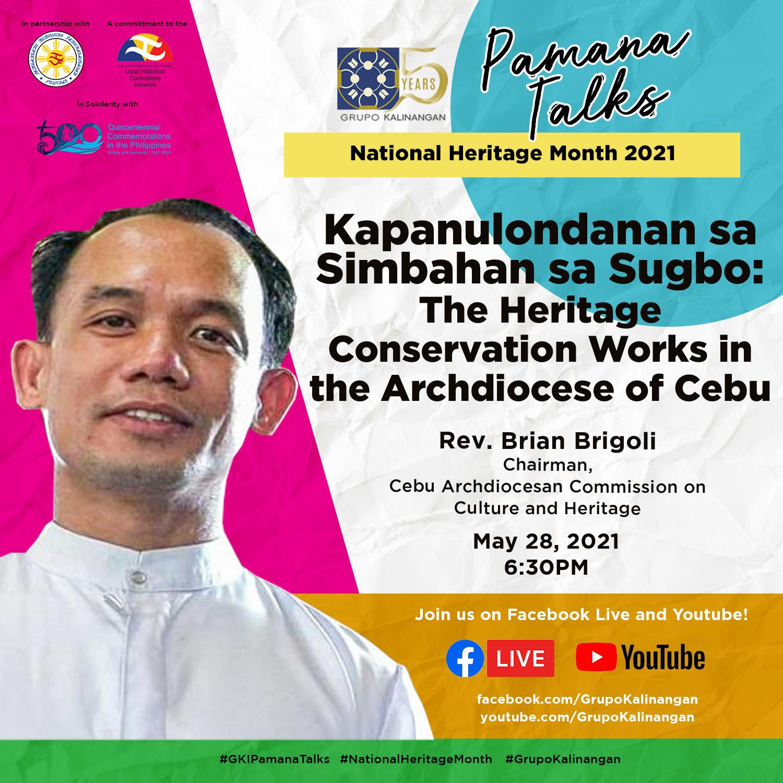 PAMANA TALKS – KAPANULONDANAN SA SIMBAHAN SA SUGBO: The Heritage Conservation Works of the Archdiocese of Cebu